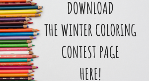 CLICK HERE TODOWNLOADTHE COLORINGCONTEST PAGE!
